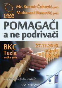 """Večeras, u srijedu 27. novembar 2019. godine, se održava javna tribina u Tuzli. Tema tribine nosi naziv: """"Pomagači, a ne podrivači""""."""